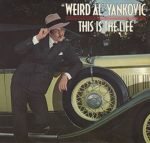 Weird Al - This is the Life