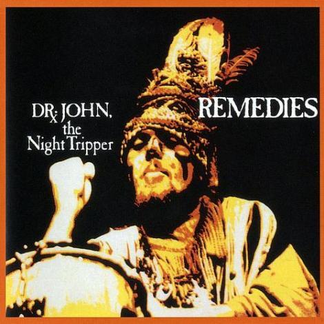 Dr. John, the Night Tripper - Remedies (1970)