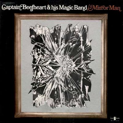 Captain Beefheart - Mirror Man