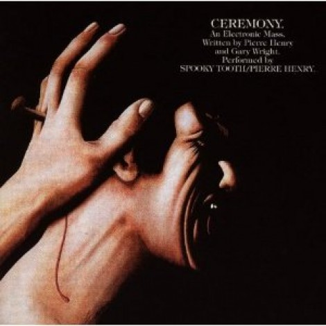 Pierre Henry and Spooky Tooth - Ceremony