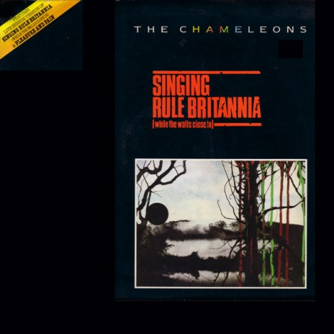 Chameleons, The - Singing Rule Britannia (While The Walls Close In)