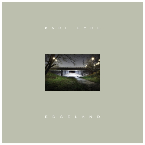 Karl Hyde - Edgeland