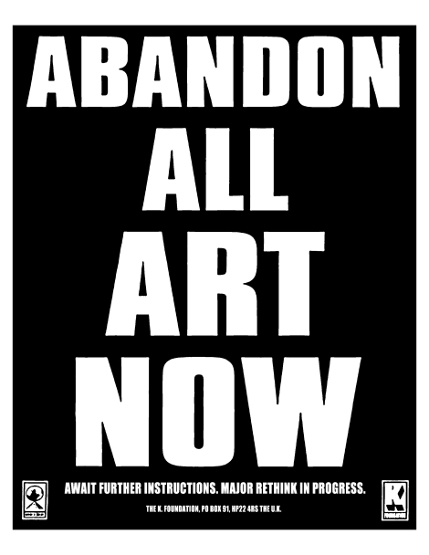 K_Foundation_-_Abandon_All_Art_Now_Print