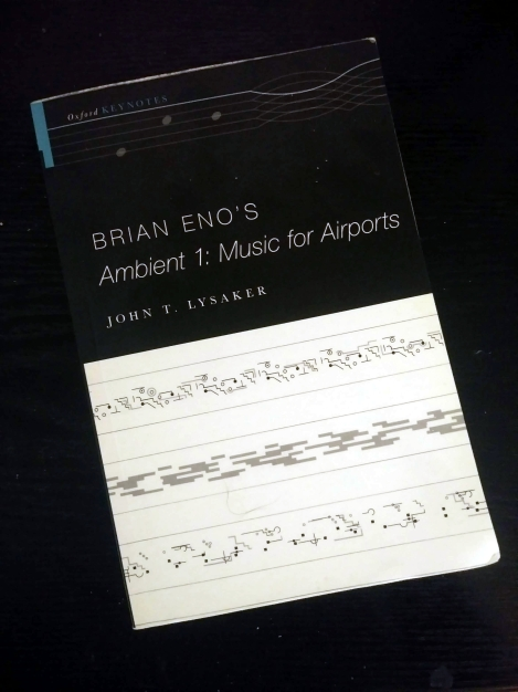 Brian Eno's Ambient 1 - Music For Airports by John T Lysaker 06-30-19